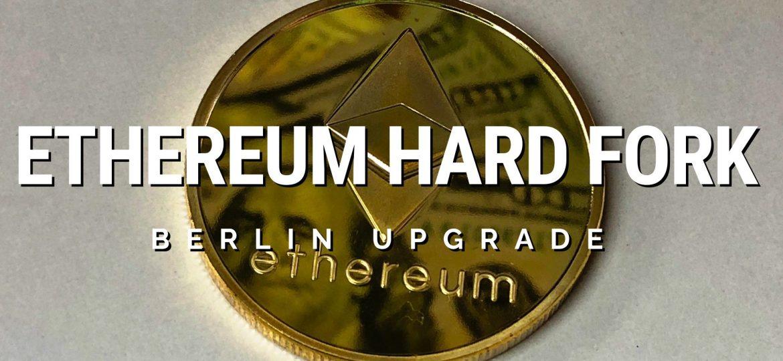 Hard fork Ethereum Berlin Upgrade
