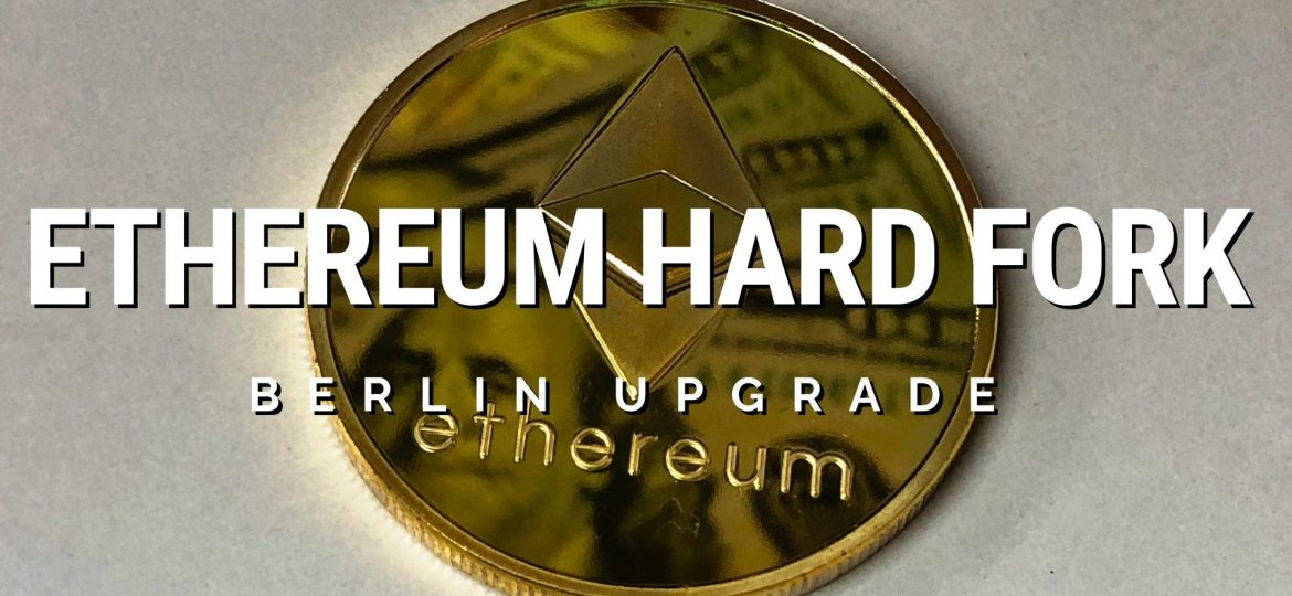 Hard fork Ethereum Berlin Upgrade